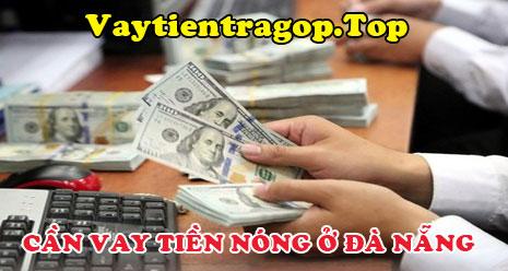 Cần vay tiền nóng ở Dà Nẵng